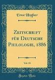 Zeitschrift für Deutsche Philologie, 1886, Vol. 18 (Classic Reprint)