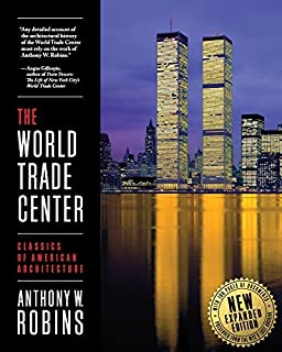 The World Trade Center (Classics of American Architecture) by Anthony W. Robins (2012-01-26)