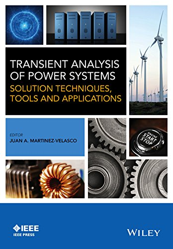 Transient Analysis of Power Systems: Solution Techniques, Tools and Applications (Wiley - IEEE)