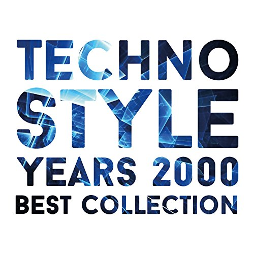 Techno Style Years 2000 Best Collection