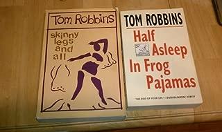 Set of 2 Tom Robbins Books (Half Asleep in Frog Pajamas, Skinny Legs and All)