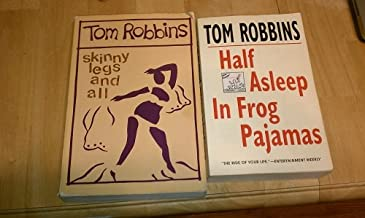 Set of 2 Tom Robbins Books (Half Asleep in Frog Pajamas, Skinny Legs and All)