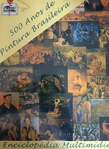 Enciclopédia Multimidia - 500 Anos de Pintura Brasileira