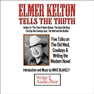 Elmer Kelton Tells the Truth                   By:                                                                                                                                 Elmer Kelton                               Narrated by:                                                                                                                                 Elmer Kelton                      Length: 4 hrs and 15 mins     9 ratings     Overall 4.0
