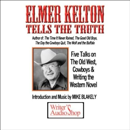 Elmer Kelton Tells the Truth audiobook cover art