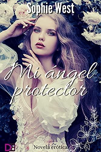 Mi ángel protector de Sophie West