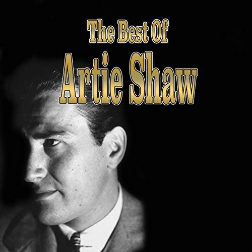 Artie Shaw and His Orchestra & Artie Shaw & His Gramercy Five