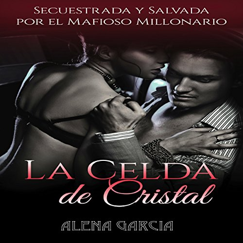 La Celda de Cristal [The Crystal Cell] Audiobook By Alena Garcia cover art