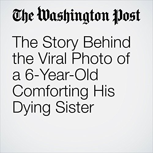 The Story Behind the Viral Photo of a 6-Year-Old Comforting His Dying Sister copertina