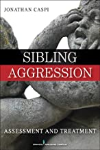 Sibling Aggression: Assessment and Treatment