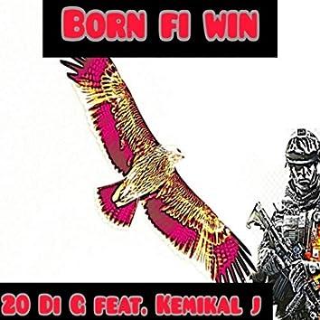 Born Fi Win