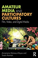 Amateur Media and Participatory Cultures