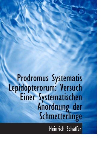 Prodromus Systematis Lepidopterorum: Versuch Einer Systematischen Anordnung der Schmetterlinge