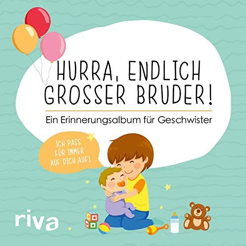 Hurra, endlich großer Bruder!: Ein Erinnerungsalbum für Geschwister