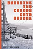 Building the Golden Gate Bridge: A Workers  Oral History