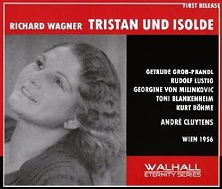 Wagner Tristan und Isolde (Vienna State Opera Cluytens 1956) by Gertrude Grob-Prandl Rudolf Lustig von Milinkovic Bohme Vienna State Opera Andri Cluytens (2008-07-01)
