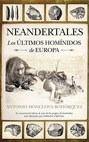 Neandertales: Los últimos homínidos de Europa (Historia)