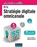 La boîte à outils de la stratégie digitale omnicanale - 55 outils et méthodes - 55 outils et méthodes