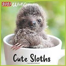 Cute Sloth 2021 Wall Calendar: Official Cute Sloth Calendar 2021, 18 Months
