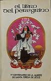 EL LIBRO DEL PEREGRINO. IV CENTENARIO DE LA MUERTE DE SANTA TERESA DE JESUS.