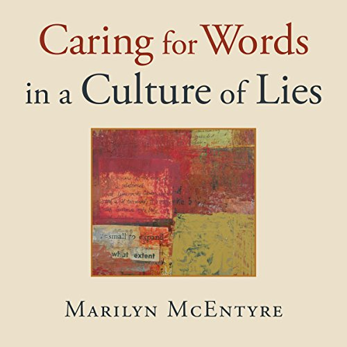 Caring for Words in a Culture of Lies audiobook cover art