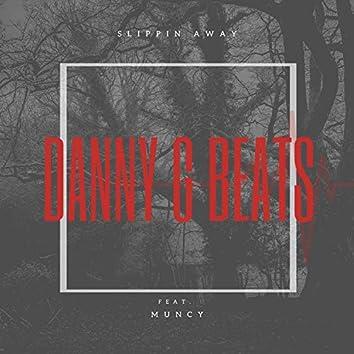 Slippin' Away (feat. Muncy)