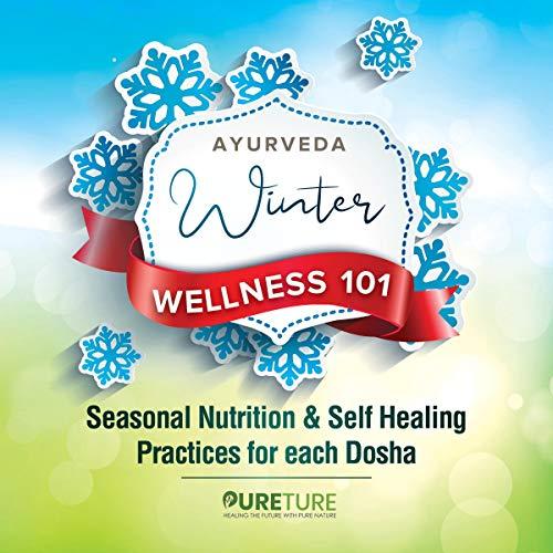 Ayurveda Winter Wellness 101 cover art