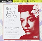 Billie's Love Songs - Recordings from 1935 to 1949 - Billie Holiday