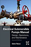 Electrical Submersible Pumps Manual: Design,...