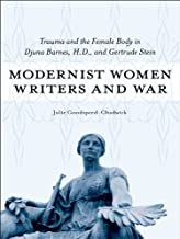 Modernist Women Writers and War: Trauma and the Female Body in Djuna Barnes, H.D., and Gertrude Stein