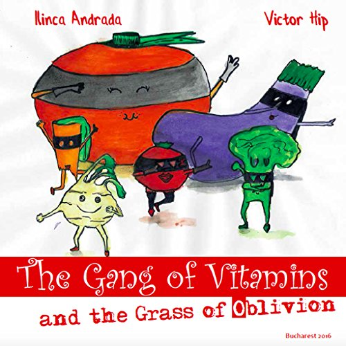 Gang of Vitamins and the Grass of Oblivion