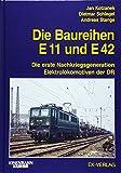 Die Baureihe E11 und E42: Die erste Nachkriegsgeneration Elektrolokomotiven der DR