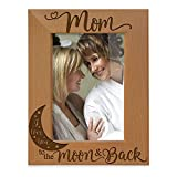 KATE POSH - Mom I Love You to The Moon and Back Engraved Natural Wood Picture Frame, Best Mom Ever, Mother of The Bride, Mother of The Groom, Mommy Birthday Gifts (5x7 Vertical)