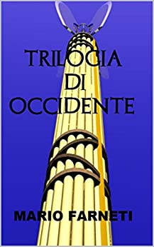 TRILOGIA DI OCCIDENTE di [Mario Farneti]