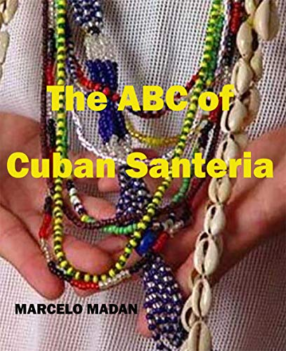 THE ABC OF CUBAN SANTERIA (English Edition)