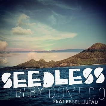 Baby Don't Go (feat. Essel Liufau)