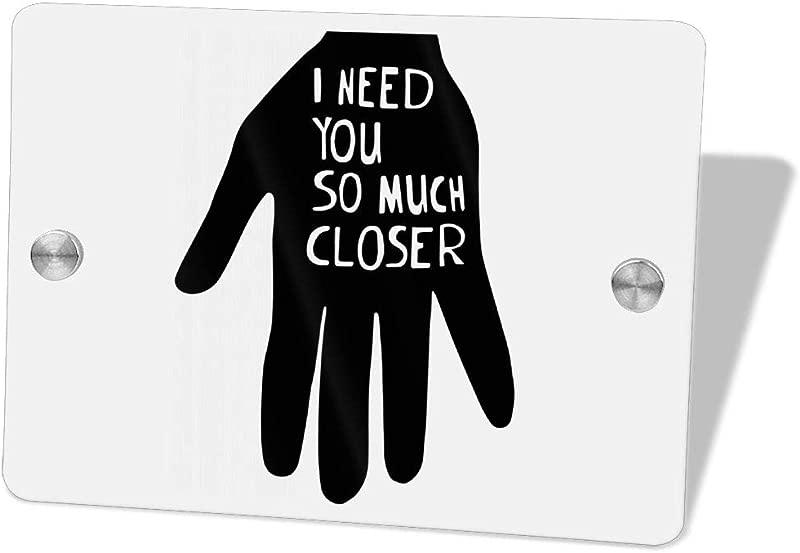 2vf78wew11 I Need You So Much CloserCustom Door Sign 5 5 X 7 5 Door Suite Wall Sign Name Plate For Wall Front Door Decor Indoor Outdoor