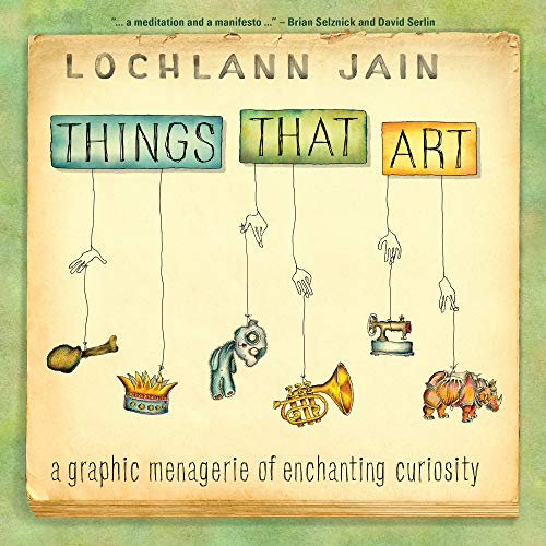 Compare Textbook Prices for Things That Art: A Graphic Menagerie of Enchanting Curiosity ethnoGRAPHIC  ISBN 9781487570552 by Jain, Lochlann
