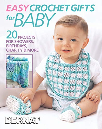 Easy Crochet Gifts for Baby-20 Projects for Showers, Birthdays, Charity, & More