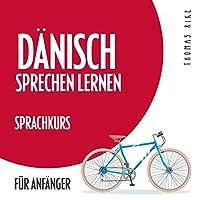 Dänisch sprechen lernen - Sprachkurs für Anfänger Hörbuch