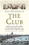 The Club: Johnson, Boswell, and the Friends Who Shaped an Age - Leo Damrosch