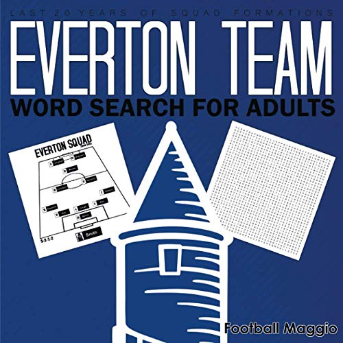Everton Team: Word search for adults: Word search Puzzles For Adults : Difficult Wordsearch Book For Everton fans, A Word Search Book For Everton club ... to 2020-2021 (Wordsearch for Football Fans)