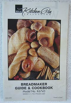 Regal Kitchen Pro Breadmaker Guide & Cookbook Model Nos K6743