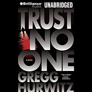 Trust No One                   By:                                                                                                                                 Gregg Hurwitz                               Narrated by:                                                                                                                                 Patrick G. Lawlor                      Length: 10 hrs and 56 mins     956 ratings     Overall 4.1