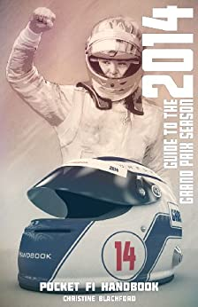 Pocket F1 Handbook: Guide to the 2014 Grand Prix Season by [Christine Blachford]