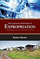 Legitimate Justification for Expropriation: A Comparative Law and Governance Analysis