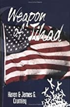 Weapon of Jihad (revised edition): A political thriller about a smallpox biowarfare attack by an Iranian/Iraqi coalition f...