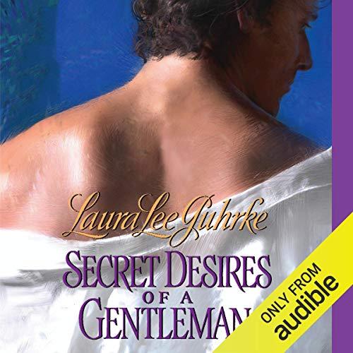 Secret Desires of a Gentleman Audiobook By Laura Lee Guhrke cover art