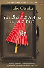 The Buddha in the Attic by Julie Otsuka (7-Feb-2013) Paperback
