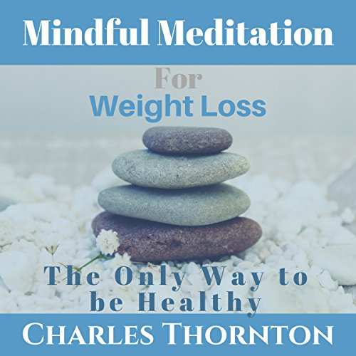 Mindful Meditation for Weight Loss audiobook cover art